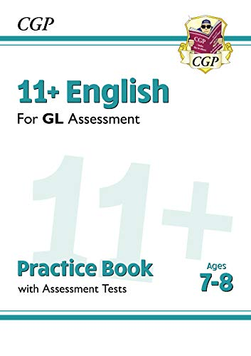 11+ GL English Practice Book & Assessment Tests - Ages 7-8 : unbeatable eleven plus preparation from the exam experts (CGP 11+ GL) (English Edition)