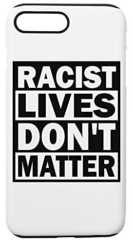 Racist Lives Don't Matter Caja del Teléfono Compatible con iPhone 7+, iPhone 8+ Cubierta de Plástico + Silicona Duro Hard Plastic Cover