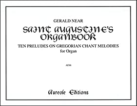 St. Augustine's Organbook: Ten Preludes on Gregorian Chant Melodies for Organ