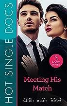 Hot Single Docs: Meeting His Match/The Wallflower's Secret/Flirting withDanger/Tempting Nurse Scarlet