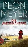 Die Amerikanerin: Thriller (Benny Griessel Romane, Band 6) - Deon Meyer