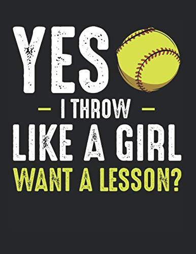 Yes I Throw Like A Girl Baseball Softball Training: A4+ Softcover 120 beschreibbare karierte Seiten | 22 x 28 cm (8,5x11 Zoll)
