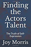 Finding the Actors Talent: The Truth of Self-Expression