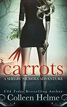 [Colleen Helme]のCarrots: A Paranormal Women's Fiction Novel (Shelby Nichols Adventure Book 1) (English Edition)