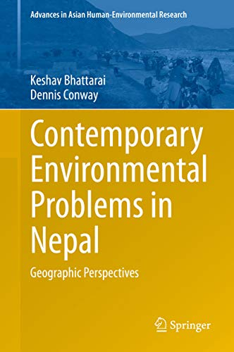Contemporary Environmental Problems in Nepal: Geographic Perspectives (Advances in Asian Human-Environmental Research) (English Edition)