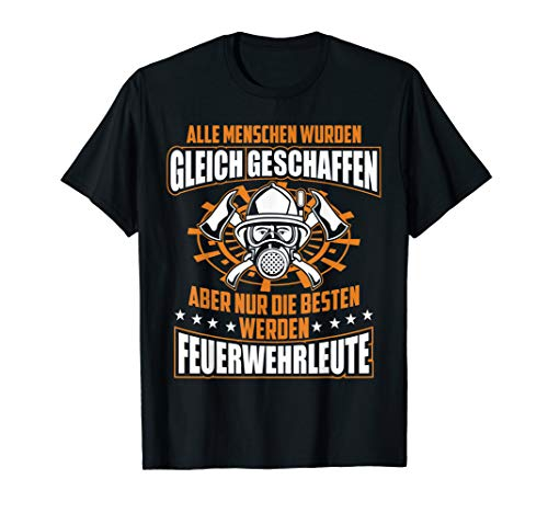 die Besten Werden Feuerwehrleute | Feuerwehr T-Shirt