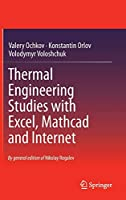Thermal Engineering Studies with Excel, Mathcad and Internet