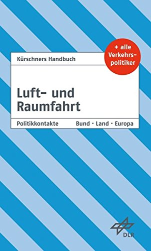 Kürschners Handbuch Luft- und Raumfahrt: Ausgabe 2018