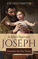 A Man Named Joseph: Guardian for Our Times