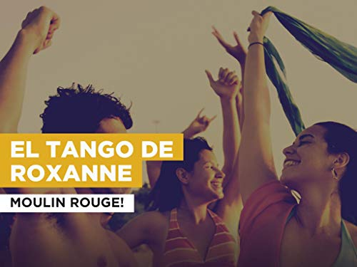 El Tango De Roxanne im Stil von Moulin Rouge!