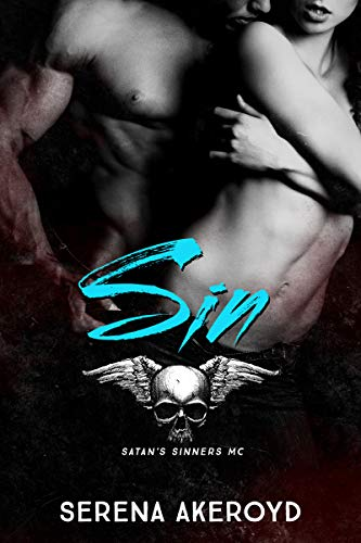 Sin: A Dark & Dirty MC Romance (Satan's Sinners Book 3) by [Serena Akeroyd]