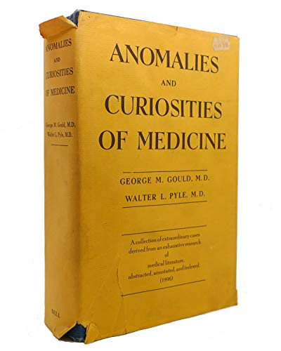 Anomalies and Curiosities of Medicine. A Collection of Extraordinary Cases Derived from an Exhaustive Research of Medical Literature, Abstracted, Annotated, and Indexed (1896)