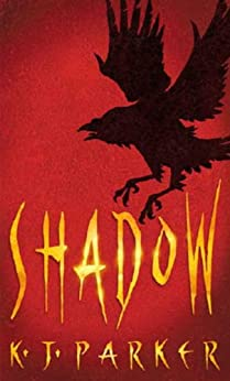 Shadow: Book One of the Scavenger Trilogy by [K. J. Parker]