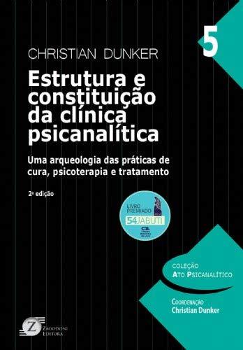 Estrutura e Constituição da Clínica Psicanalitica