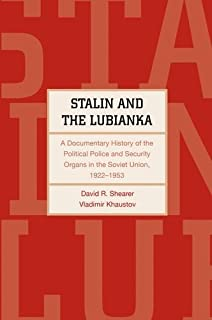 Stalin and the Lubianka: A Documentary History of the Political Police and Security Organs in the Soviet Union, 1922–1953 (Annals of Communism Series)