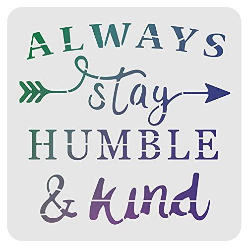 FINGERINSPIRE Always Stay Humble And Kind Stencil 30 x 30 cm Plástico Flecha Palabras Dibujo Pintura Plantillas Cuadradas Reutilizables para Madera Pared Muebles Suelo Tela