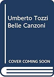Umberto Tozzi Belle Canzoni