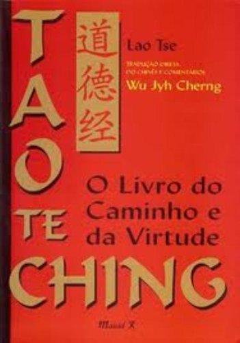 Tao Te Ching: O Livro Do Caminho E Da Virtude, Ed. Comentada