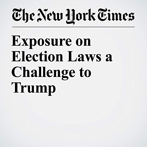 Exposure on Election Laws a Challenge to Trump audiobook cover art