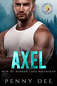 Axel (Men of Mirror Lake Mountain, book 1): A Penny Dee Spicy Bites Novella by [Penny Dee]