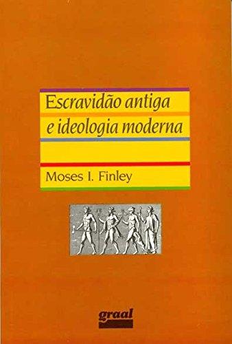 Escravidão antiga e ideologia moderna