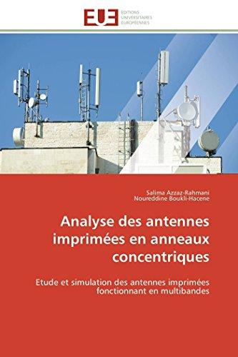 Analyse des antennes imprimées en anneaux concentriques: Etude et simulation des antennes imprimées fonctionnant en multibandes (Omn.Univ.Europ.)