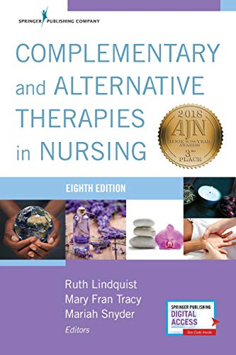 Compare Textbook Prices for Complementary & Alternative Therapies in Nursing, Eight Edition 8 Edition ISBN 9780826144331 by Lindquist PhD  RN  FAHA  FAAN, Ruth,Tracy PhD  RN  CCNS  FAAN, Mary Fran,Snyder PhD, Mariah