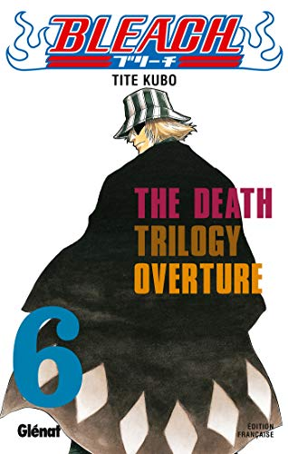 Bleach - Tome 06: The Death trilogy Overture