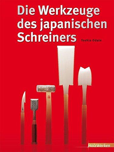 Die Werkzeuge des japanischen Schreiners (HolzWerken)