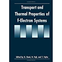 Transport and Thermal Properties of f-Electron Systems【洋書】 [並行輸入品]