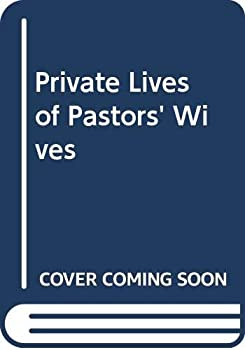 Private Lives of Pastors' Wives 031059491X Book Cover