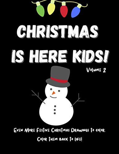 Christmas Is Here Kids! Volume 2: Christmas Coloring Book For Kids. Over 35 Christmas Pages to Color. Merry Christmas Coloring Book For Kids. Easy ... coloring book. Fun Children's Christmas Gift