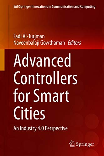 Advanced Controllers for Smart Cities: An Industry 4.0 Perspective (EAI/Springer Innovations in Communication and Computing) (English Edition)