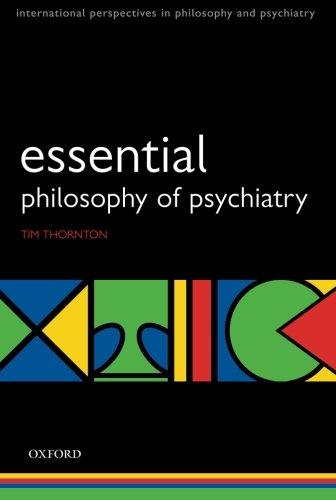 Esssential Philosophy of Psychiatry (International Perspectives in Philosophy and Psychiatry)