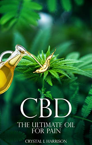 CBD: THE ULTIMATE OIL FOR PAIN THE...