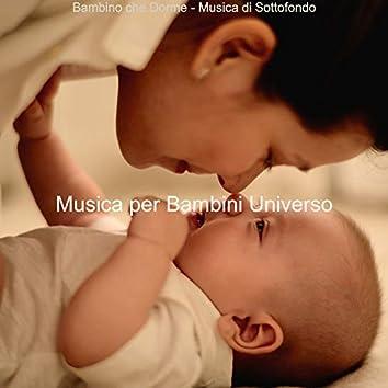 Bambino che Dorme - Musica di Sottofondo