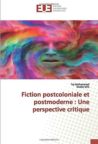 Fiction postcoloniale et postmoderne : Une perspective critique