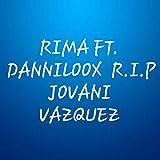 R.I.P Jovani Vazquez (feat. Danniloox) [Explicit]