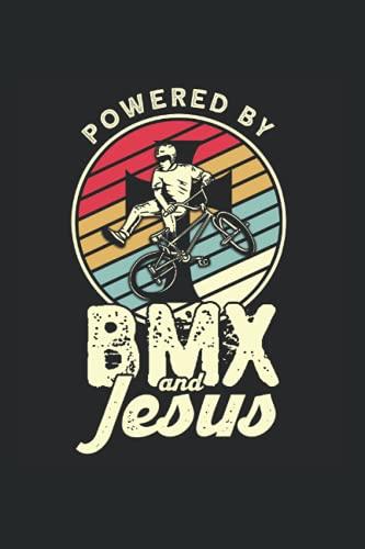 Powered By BMX And Jesus: BMX Fahrer & Freestyle Bike Notizbuch 6'x9' Mountain Bike Bike Dirt Geschenk