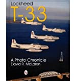 Lockheed T-33 : A Photo Chronicle(Paperback) - 2004 Edition