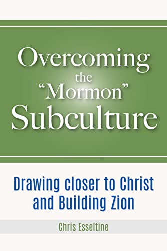 Overcoming the Mormon Subculture: Drawing Closer to Christ and Building Zion (English Edition)