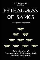 Pythagoras of Samos (Let's Go for a Walk; Book Two)