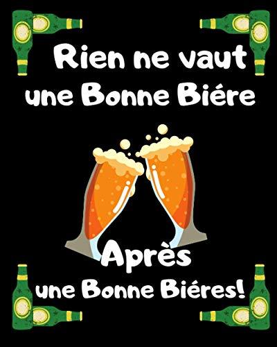 Rien ne vaut une bonne bière après une bonne bière: carnet de recette de Bières/ 100 fiches à compléter/ Idée de cadeaux Fêtes de fin d'année unique pour Collègue fan de bières,Amis, Famille