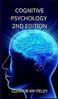 Cognitive Psychology: 2nd Edition