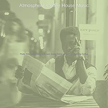 Flute, Alto Saxophone and Jazz Guitar Solos - Music for Morning Coffee