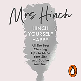 Hinch Yourself Happy     All the Best Cleaning Tips to Shine Your Sink and Soothe Your Soul              By:                                                                                                                                 Mrs Hinch                               Narrated by:                                                                                                                                 Mrs Hinch                      Length: 4 hrs and 32 mins     304 ratings     Overall 4.7