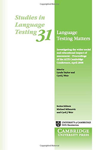Language Testing Matters: Investigating the Wider Social and Educational Impact of Assessment...