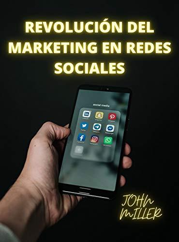 REVOLUCIÓN DEL MARKETING EN REDES SOCIALES (Spanish Edition)