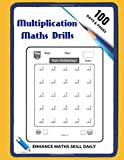 Multiplication Maths Drills: Timed Tests Multiplication Book For Kids Mastering The Basic Math Facts In Addition Practice 100 Days WorkBook Sheets