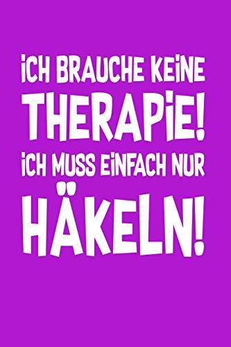 Häkeln: Therapie? Lieber Häkeln!: Notizbuch / Notizheft für Häkel Zubehör A5 (6x9in) liniert mit Linien